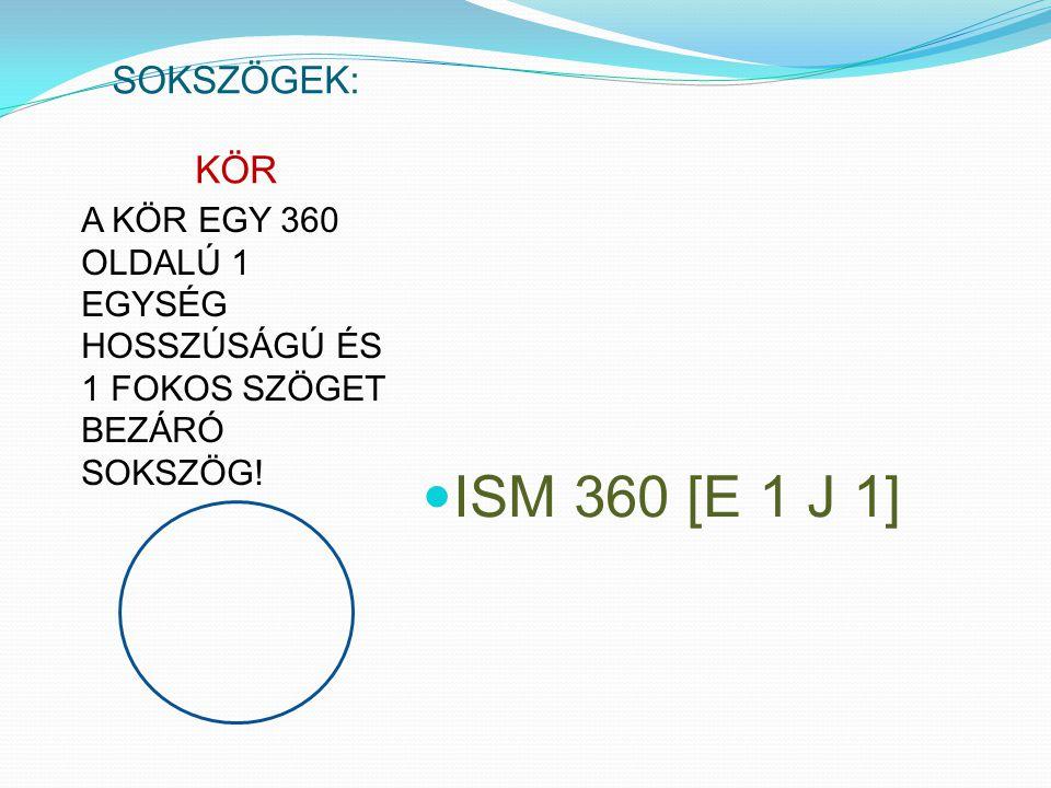 ISM 360 [E 1 J 1] SOKSZÖGEK: KÖR